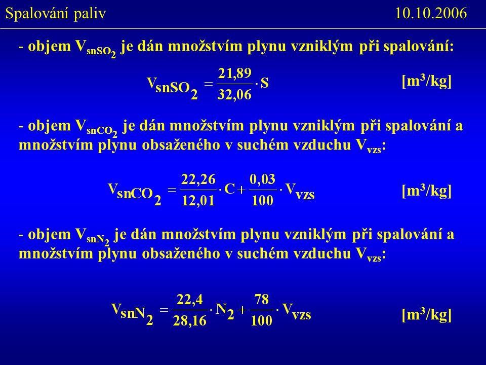 10.10.2006 Spalování paliv. objem VsnSO2 je dán množstvím plynu vzniklým při spalování: [m3/kg]